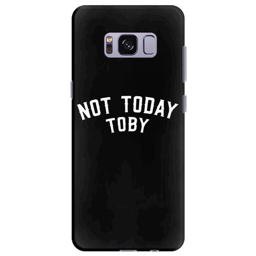 Not Today Toby Samsung Galaxy S8 Plus