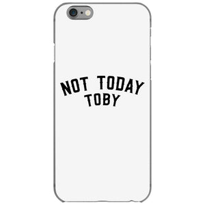 Not Today Toby iPhone 6/6s Case