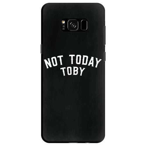 Not Today Toby Samsung Galaxy S8