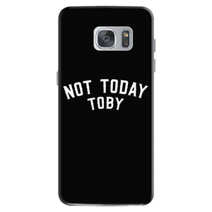 Not Today Toby Samsung Galaxy S7