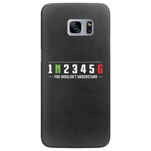 1N23456 You wouldn't understand. Motorcycle gears Samsung Galaxy S7 Edge