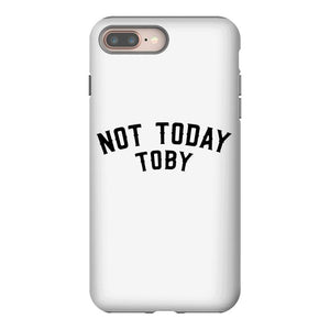 Not Today Toby iPhone 8 Plus