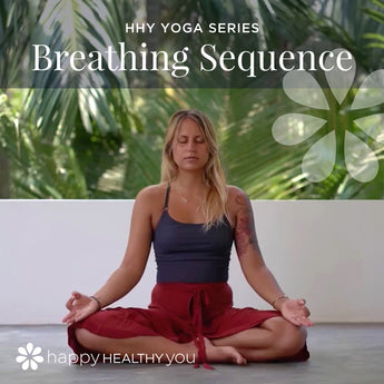 Happy Healthy You  - Yoga Breathing Sequence