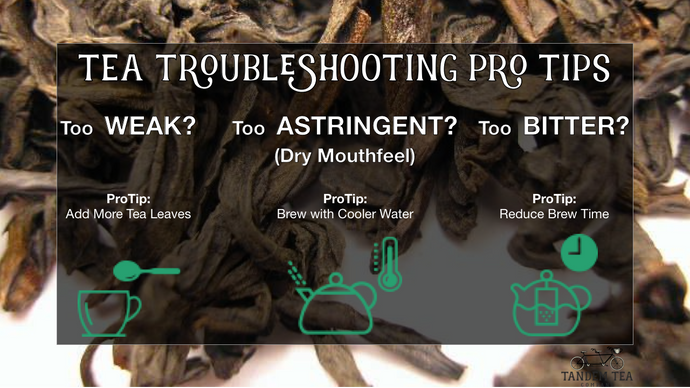 Tea Troubleshooting ProTips | How to Fix Weak, Bitter, and Astringent Tea