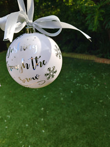 White bauble - 100mm. Dashing through the snow - PERSONALISED
