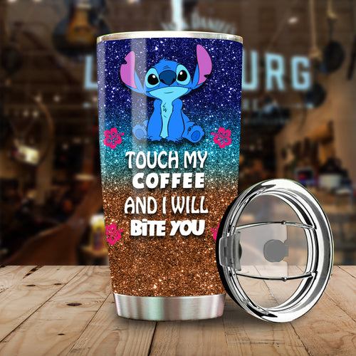 Stitch Touch My Coffee And I Will Bite You Tumbler