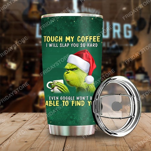 TG Touch My Coffee I Will Slap You So Hard Christmas Tumbler