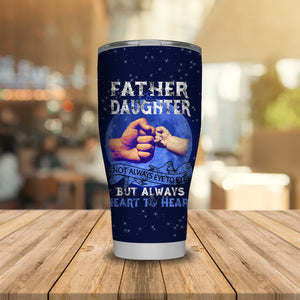 Father & Daughter Always Heart To Heart Tumbler