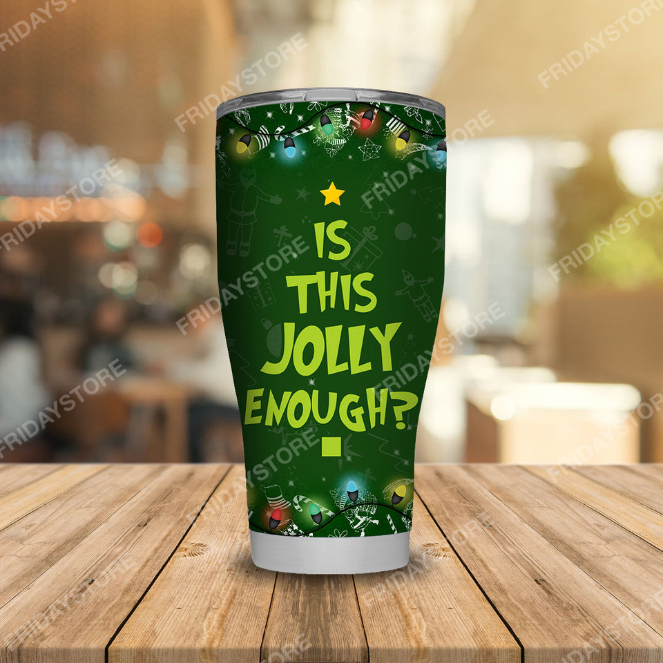 TG Is This Jolly Enough Tumbler