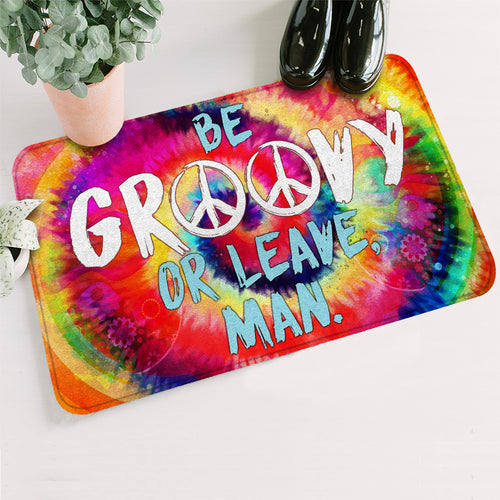 TG Be Groovy Or Leave Man Hippie Doormat