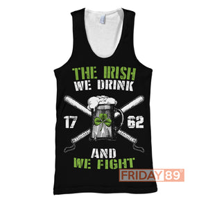 The Irish We Drink And We Fight ST. Patrick's Day All Over Print Hoodie T-shirt