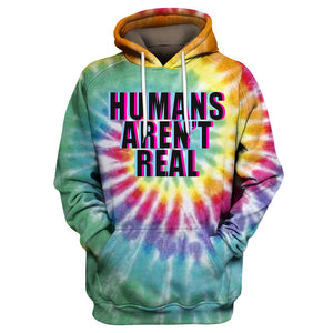 Humans Aren't Real Tie Dye Hoodie