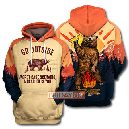 Go Outside Worst Case Scenario A Bear Kills You Camping Bear Hoodie