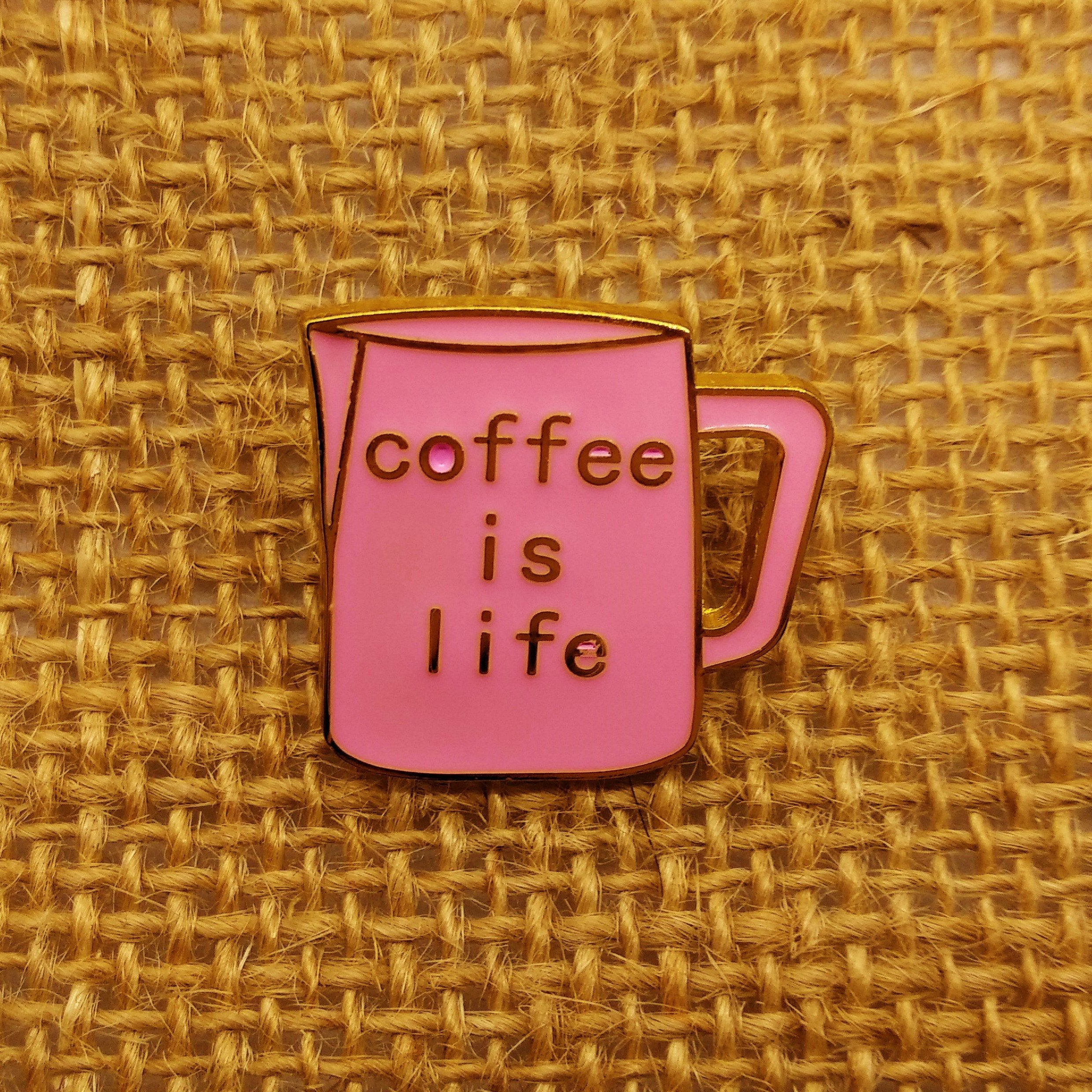 Coffee Is Life Pin - HUNPER