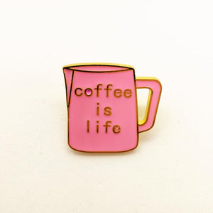 Coffee Is Life Pin