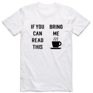 """If You Can Read ... Coffee"" T-Shirt"