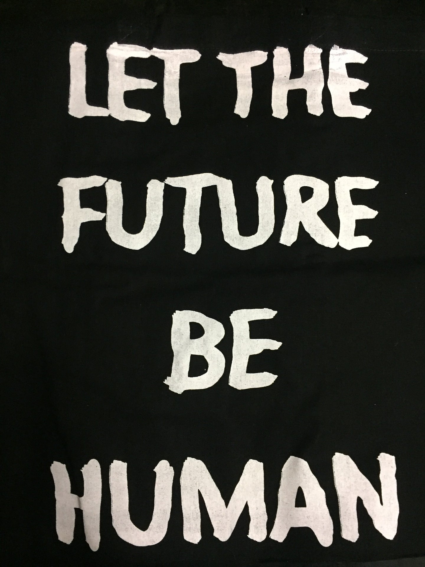 tote bag printed in Berlin Germany     Size: 40cm x 36cm  Handle 70cm  Colour: black    Print: white    Material:  100% cotton LET THE FUTURE BE HUMAN