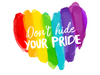 Dont Hide Your Pride