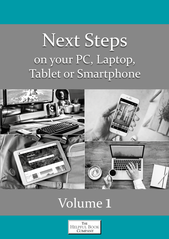 Next Steps on your PC, Laptop, Tablet or Smartphone Vol 1