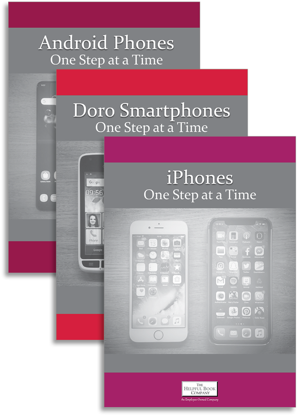 Smartphones One Step at a Time (iPhone, Android & Doro Smartphones)