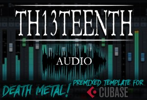 TH13TEENTH Audio - Death Metal (Premixed template for Cubase) COMING SOON!