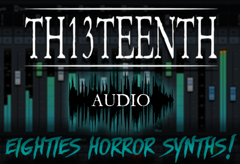 TH13TEENTH Audio - Eighties Horror Synths (Sample pack) COMING SOON!