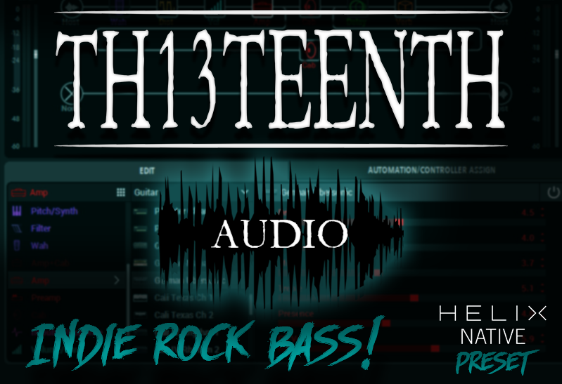 TH13TEENTH Audio - Indie Rock bass (Helix Native preset) COMING SOON!