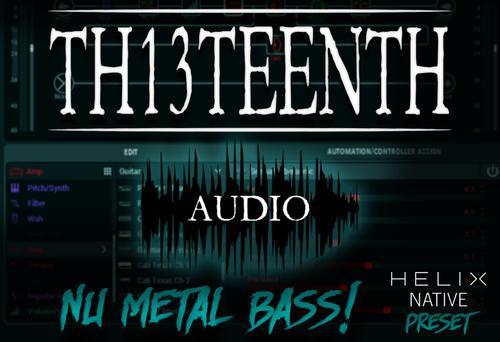 TH13TEENTH Audio - Nu Metal bass (Helix Native preset) COMING SOON!