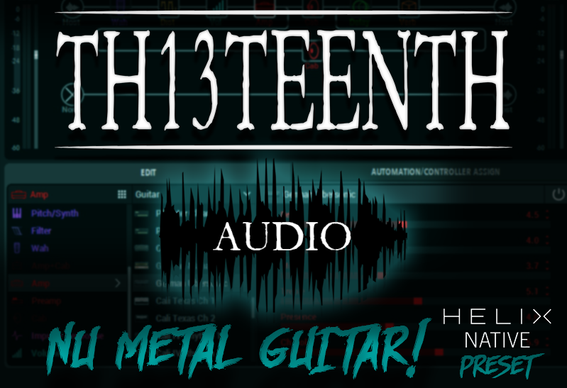 TH13TEENTH Audio - Nu Metal guitar (Helix Native preset) COMING SOON!