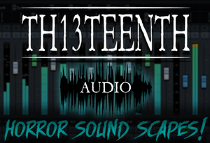 TH13TEENTH Audio - Horror Soundscapes (Sample pack) COMING SOON!