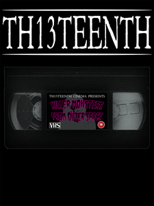 TH13TEENTH - Killer Monsters From Outer Space VHS Tape