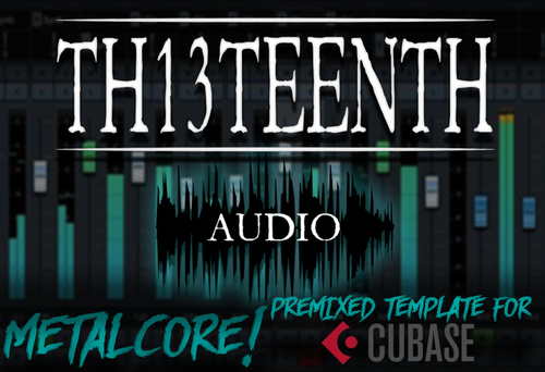 TH13TEENTH Audio - Metalcore (Premixed template for Cubase) COMING SOON!