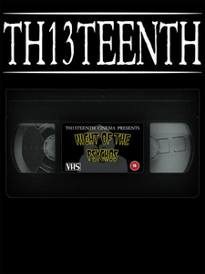 TH13TEENTH - Night Of The Psychos VHS Tape