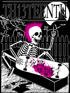 TH13TEENTH - Skate Or Die