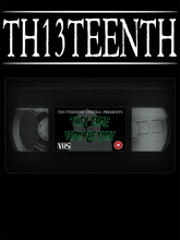 TH13TEENTH - They Came From The Slime VHS Tape