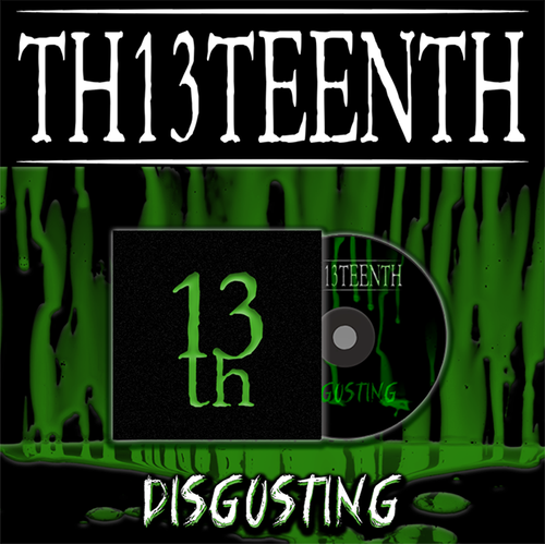 TH13TEENTH - Disgusting