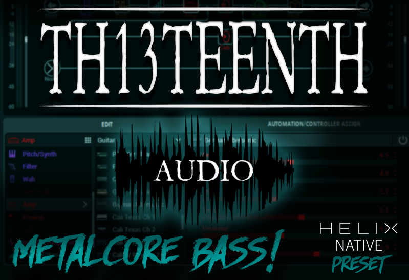 TH13TEENTH Audio - Metalcore bass (Helix Native preset) COMING SOON!