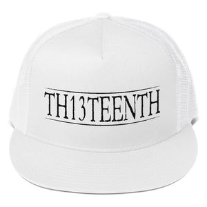TH13TEENTH - Trucker Cap