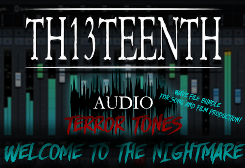 TH13TEENTH Audio - Terror Tones! (Welcome to the Nightmare wave file bundle) COMING SOON!