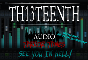 TH13TEENTH Audio - Terror Tones! (See you in Hell wave file bundle) COMING SOON!