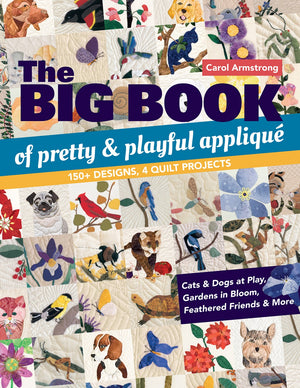 Big Book of Pretty & Playful Applique  by Carol Armstrong # 11319