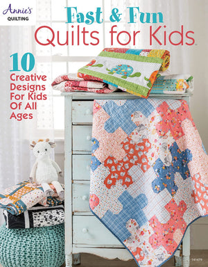 Fast & Fun Quilts for Kids  - Annie's Quilting # 141479