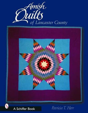 Amish Quilts of Lancaster County by Patricia T. Herr