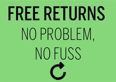 Free returns, no problem no fuss