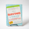 Saving Savvy: Smart and Easy Ways to Cut your Spending in Half and Raise your Standard of Living... and Giving