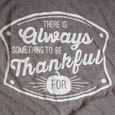 Always Something to be Thankful For T-Shirt