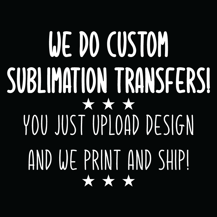 "13"" X 19"" Sublimation Transfers"
