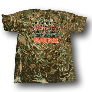"""A Bad Day Hunting Is Better Than A Good Day At Work"" Camo Tshirt - Adult M Adult L Adult XL"