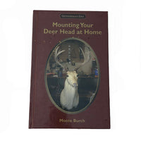 Mounting Your Deer Head At Home - Book by Monte Burch
