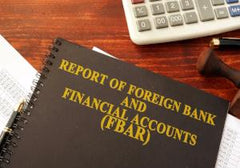 "Foreign Bank Account Reporting ""FBAR"""